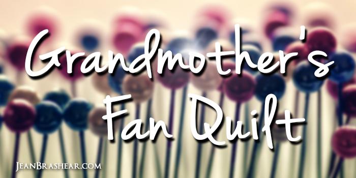 Grandmother's Fan Quilt by Jean Brashear