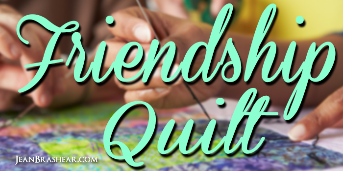 Friendship Quilt by Jean Brashear