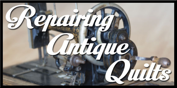 Repairing Antique Quilts