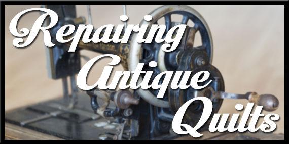 Repairing Antique Quilts