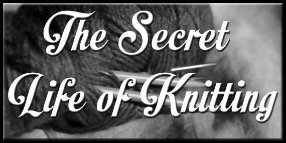 The Secret Life of Knitting