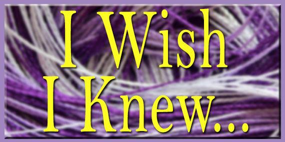 I Wish I Knew...