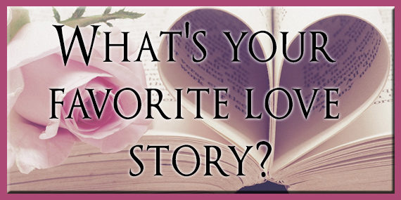What's Your Favorite Love Story?